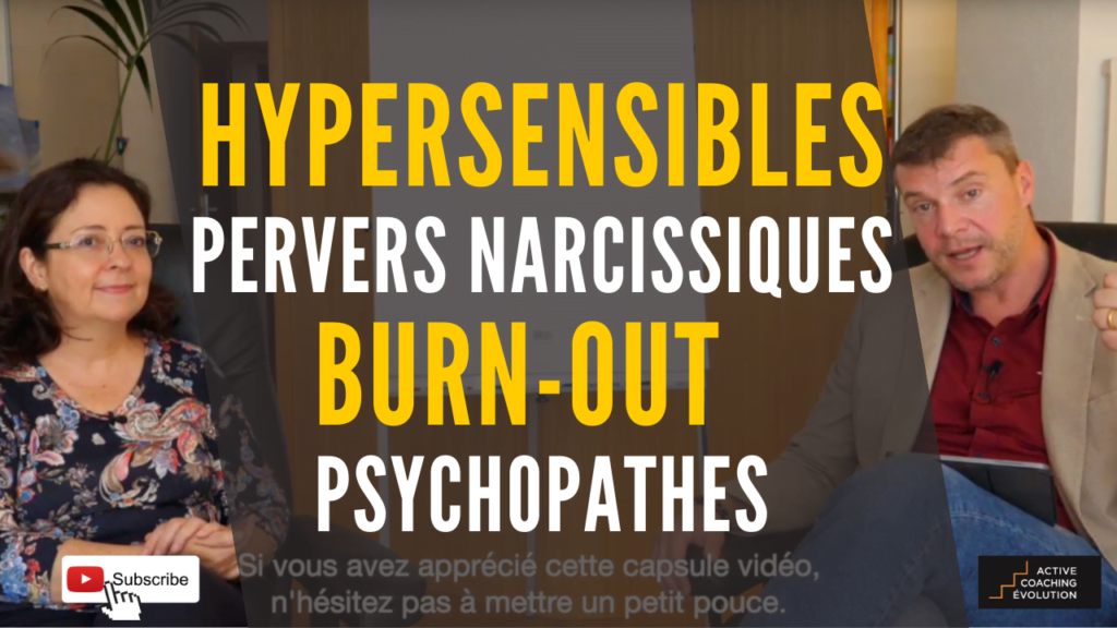 Hypersensibles, pervers narcissiques, burnout, mobbing
