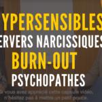 Hypersensibles, pervers narcissiques, burnout, mobbing