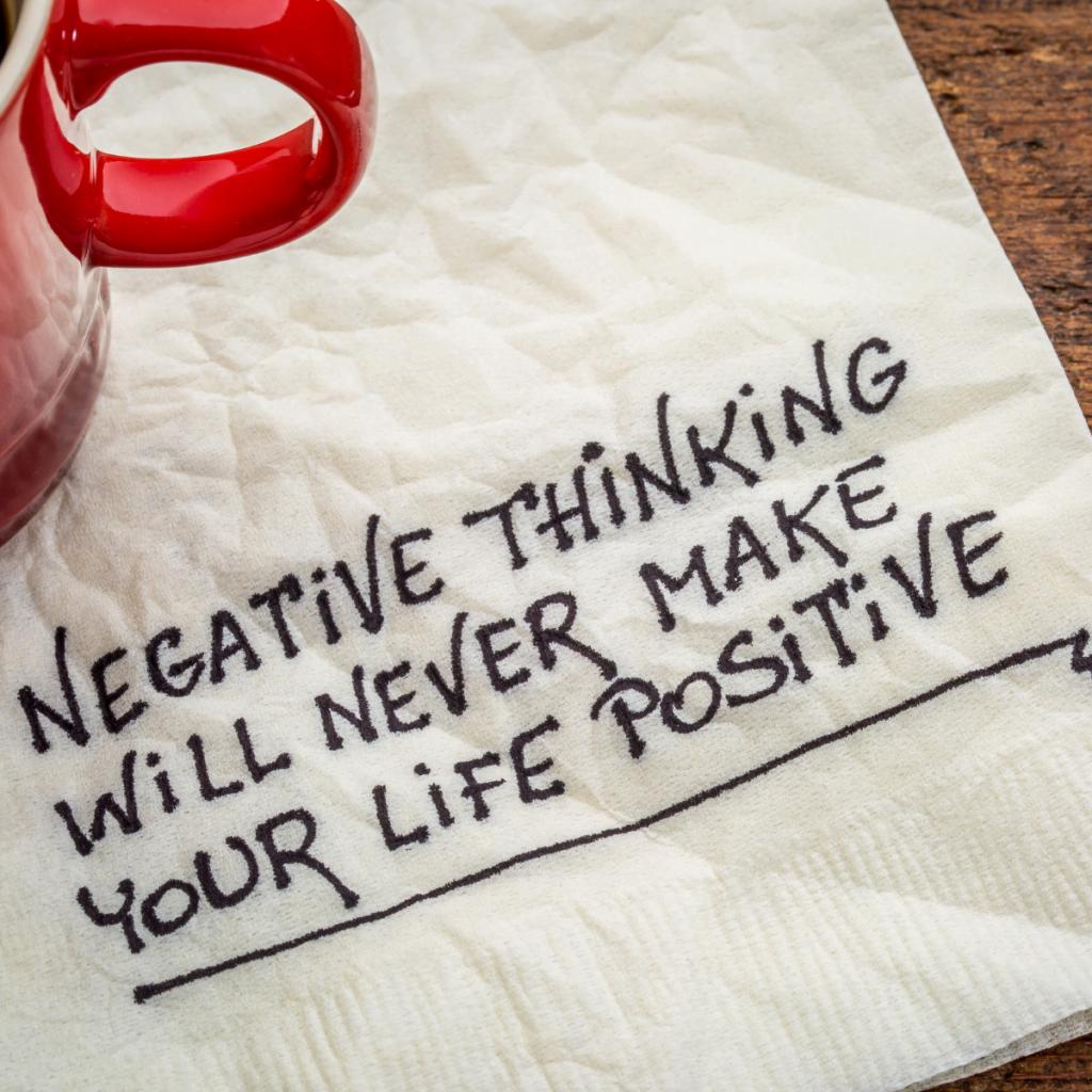 Penser négativement ne te créera jamais une vie positive